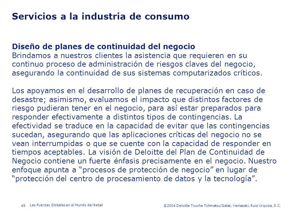 ©2003 Firm Name/Legal Entity 49©2004 Deloitte Touche Tohmatsu/Galaz, Yamazaki, Ruiz Urquiza, S.C. Las Fuerzas Globales en el Mundo del Retail Presenta