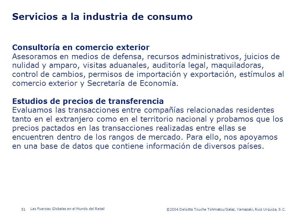 ©2003 Firm Name/Legal Entity 51©2004 Deloitte Touche Tohmatsu/Galaz, Yamazaki, Ruiz Urquiza, S.C. Las Fuerzas Globales en el Mundo del Retail Presenta