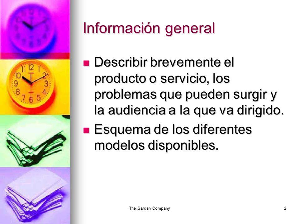 The Garden Company2 Información general Describir brevemente el producto o servicio, los problemas que pueden surgir y la audiencia a la que va dirigido.