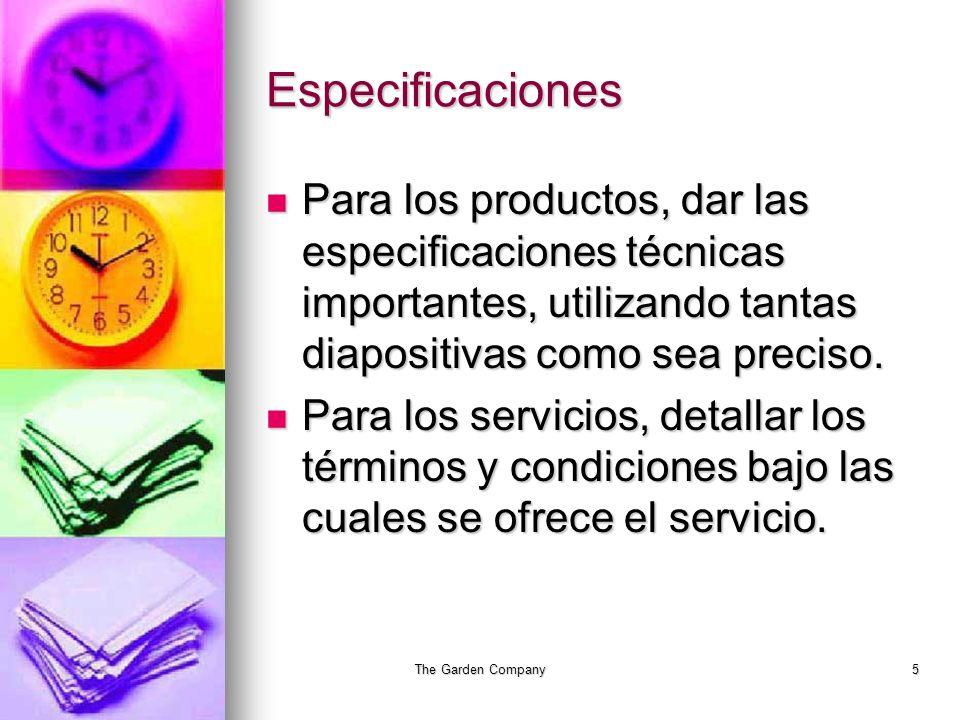 The Garden Company5 Especificaciones Para los productos, dar las especificaciones técnicas importantes, utilizando tantas diapositivas como sea preciso.