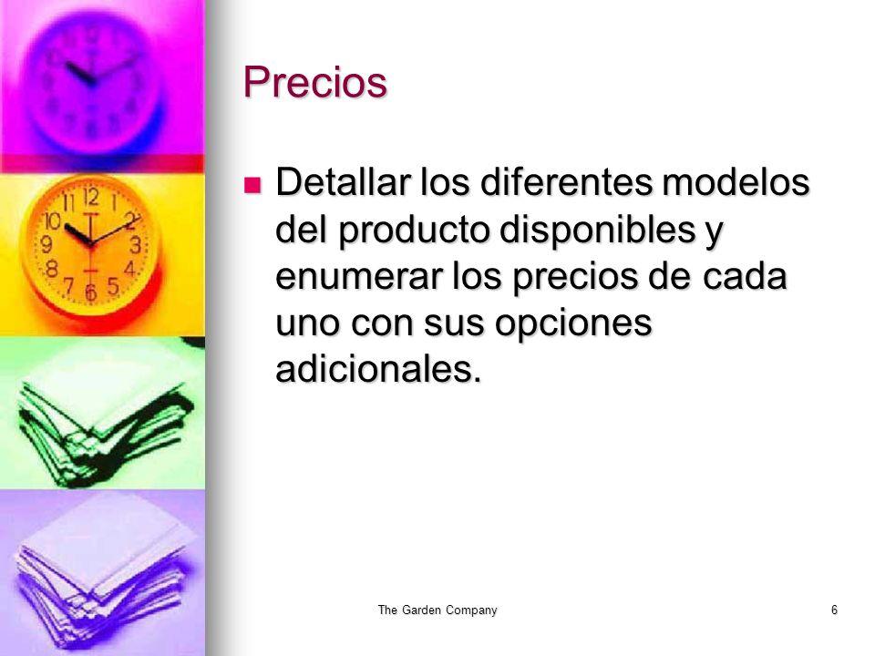 The Garden Company6 Precios Detallar los diferentes modelos del producto disponibles y enumerar los precios de cada uno con sus opciones adicionales.