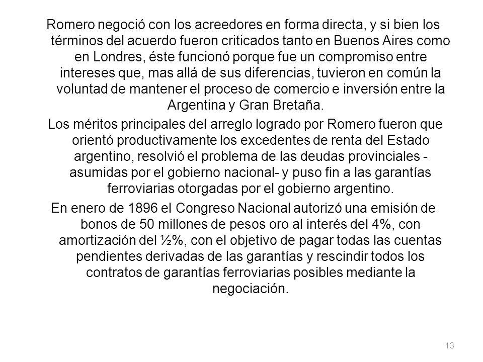 Romero negoció con los acreedores en forma directa, y si bien los términos del acuerdo fueron criticados tanto en Buenos Aires como en Londres, éste f
