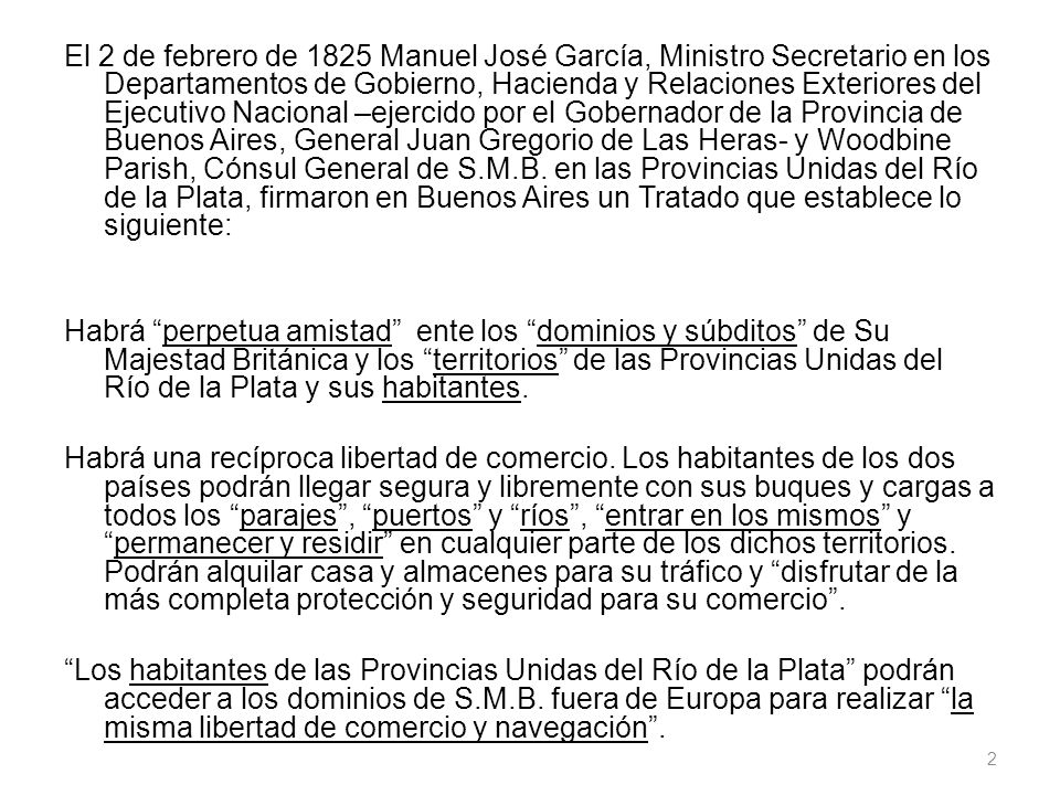 El 2 de febrero de 1825 Manuel José García, Ministro Secretario en los Departamentos de Gobierno, Hacienda y Relaciones Exteriores del Ejecutivo Nacio