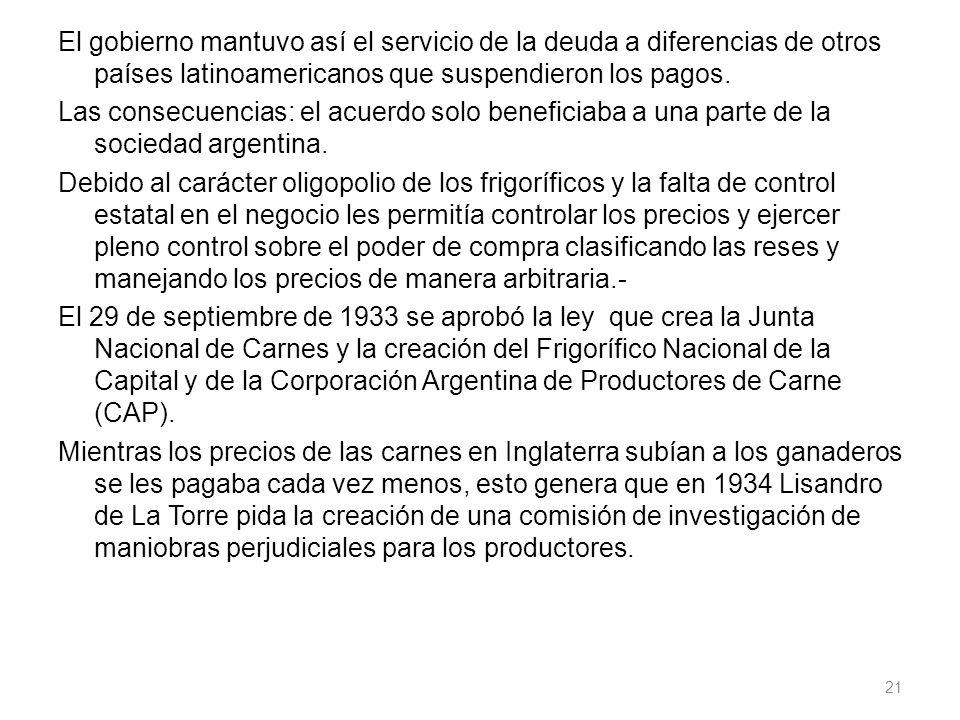 El gobierno mantuvo así el servicio de la deuda a diferencias de otros países latinoamericanos que suspendieron los pagos. Las consecuencias: el acuer