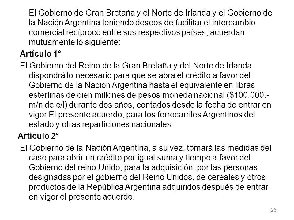 El Gobierno de Gran Bretaña y el Norte de Irlanda y el Gobierno de la Nación Argentina teniendo deseos de facilitar el intercambio comercial recíproco