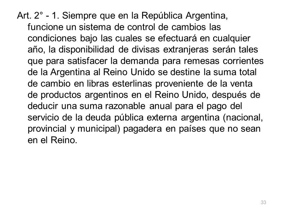 Art. 2° - 1. Siempre que en la República Argentina, funcione un sistema de control de cambios las condiciones bajo las cuales se efectuará en cualquie