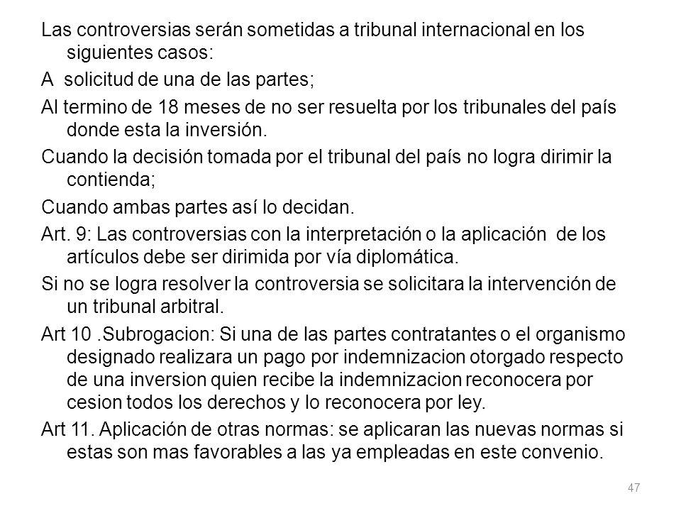 Las controversias serán sometidas a tribunal internacional en los siguientes casos: A solicitud de una de las partes; Al termino de 18 meses de no ser