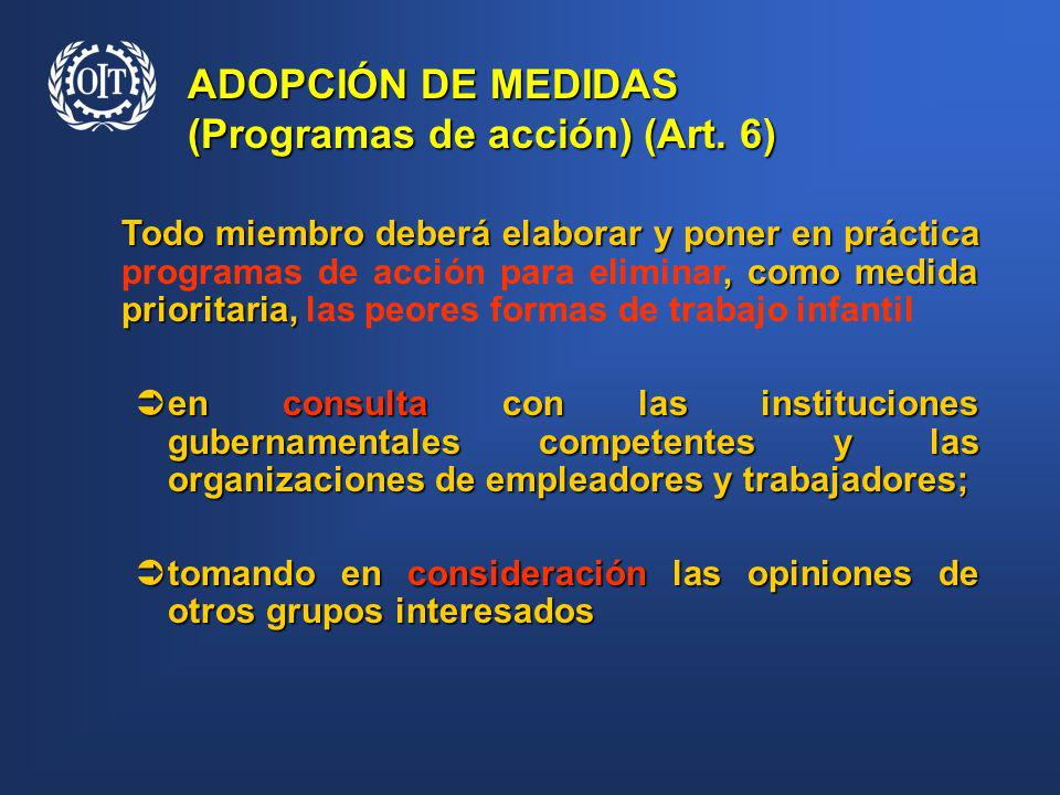 Todo miembro deberá elaborar y poner en práctica, como medida prioritaria, Todo miembro deberá elaborar y poner en práctica programas de acción para e