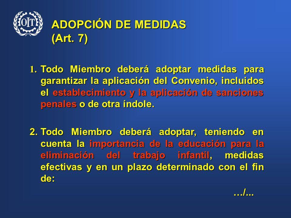 1.Todo Miembro deberá adoptar medidas para garantizar la aplicación del Convenio, incluidos el establecimiento y la aplicación de sanciones penales o