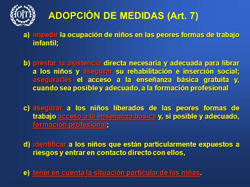 a) impedir la ocupación de niños en las peores formas de trabajo infantil; b) prestar la asistencia directa necesaria y adecuada para librar a los niñ