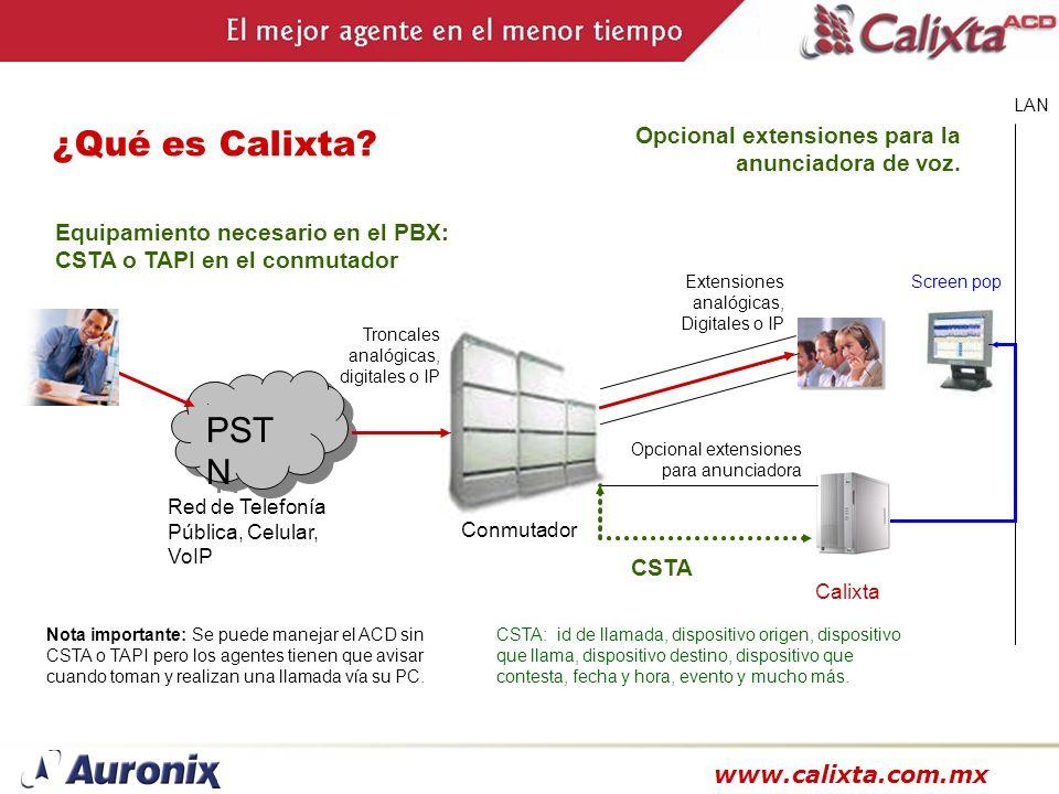 www.calixta.com.mx ¿Qué es Calixta? Nota importante: Se puede manejar el ACD sin CSTA o TAPI pero los agentes tienen que avisar cuando toman y realiza
