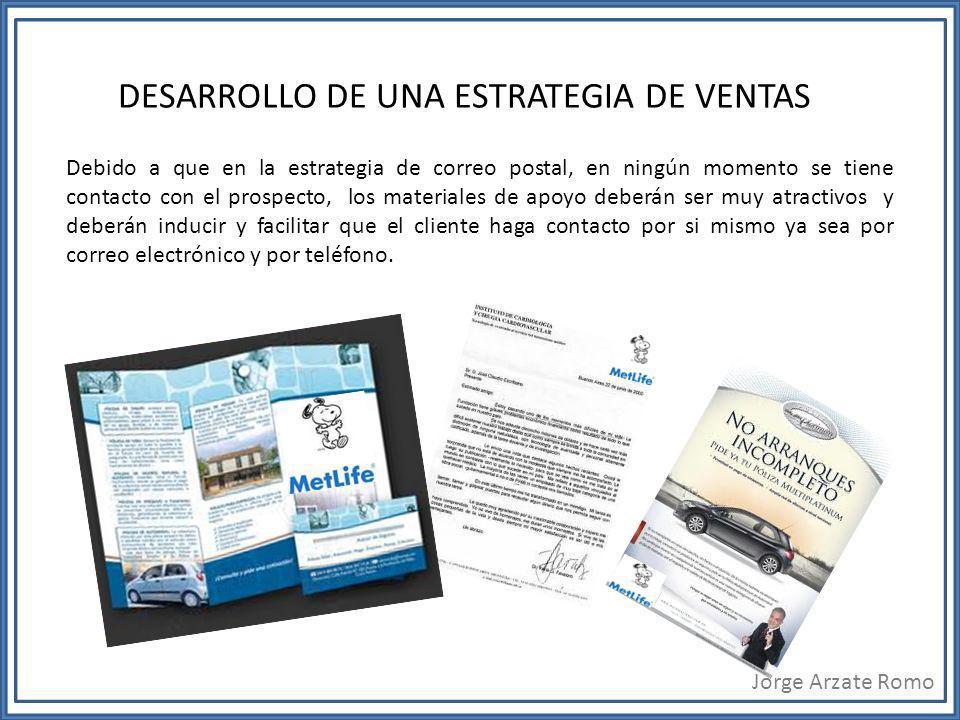DESARROLLO DE UNA ESTRATEGIA DE VENTAS Debido a que en la estrategia de correo postal, en ningún momento se tiene contacto con el prospecto, los mater