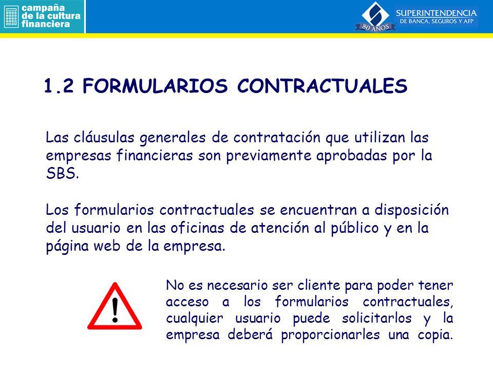 En el caso de operaciones pasivas (cuentas de ahorro, depósito a plazo fijo, CTS), el contrato que deberá firmar el usuario está compuesto por 2 documentos: - Cláusulas generales de contratación (Establece las obligaciones entre las partes) - Cartilla informativa 1.2 FORMULARIOS CONTRACTUALES Artículos 14° y 16° del Reglamento de Transparencia