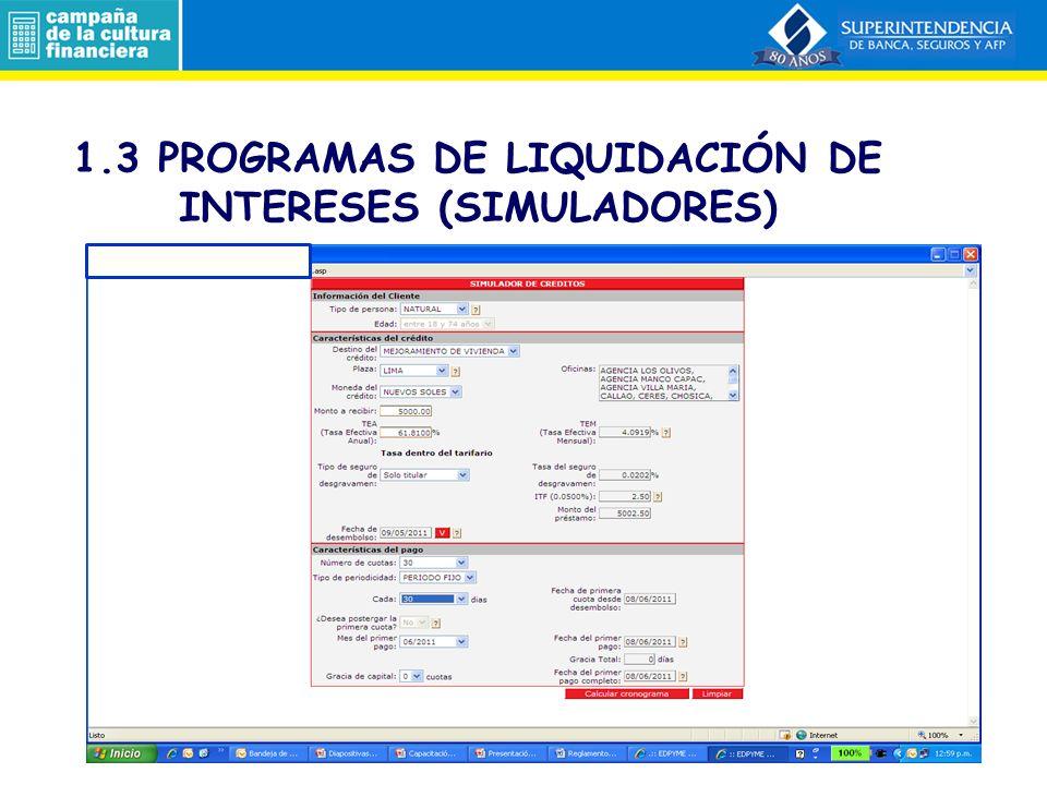 Estos programas permiten al usuario, en el caso de créditos financiados en cuotas, simular los cálculos que realiza la empresa para la liquidación de intereses, comisiones y gastos.