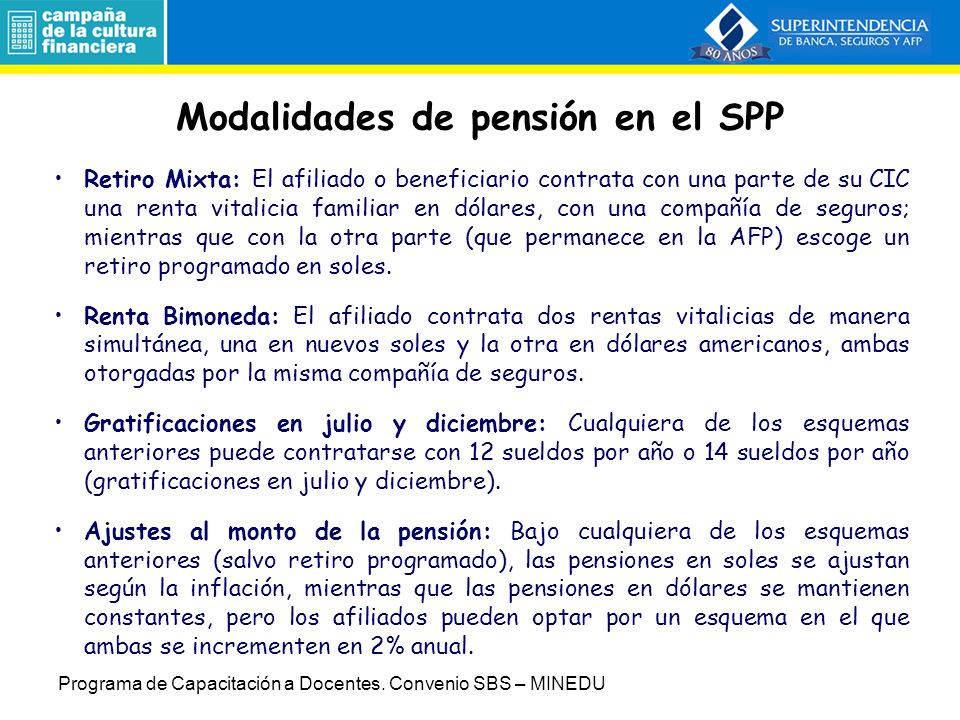 Retiro Programado: La pensión se calcula en función de la expectativa de vida del afiliado y su grupo familiar y sobre la base del saldo que tenga en su CIC.