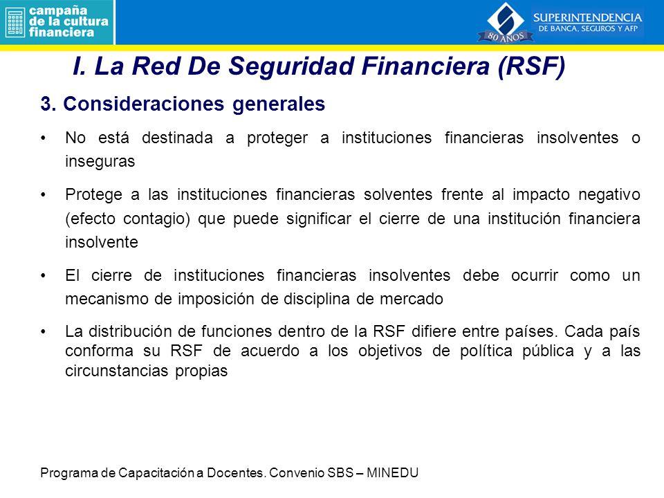 I. La Red De Seguridad Financiera (RSF) Conjunto de instituciones y normas establecidas con el objetivo de reducir la inestabilidad potencial del sist