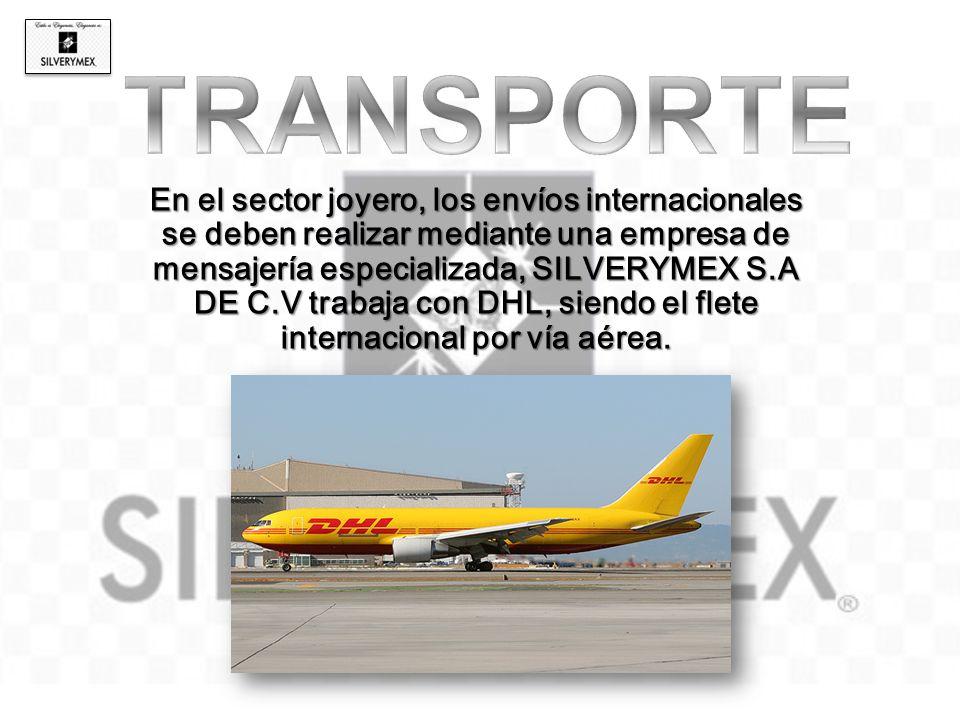 En el sector joyero, los envíos internacionales se deben realizar mediante una empresa de mensajería especializada, SILVERYMEX S.A DE C.V trabaja con