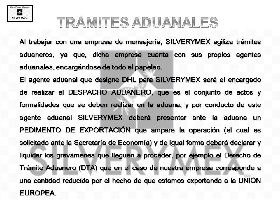 Al trabajar con una empresa de mensajería, SILVERYMEX agiliza trámites aduaneros, ya que, dicha empresa cuenta con sus propios agentes aduanales, enca