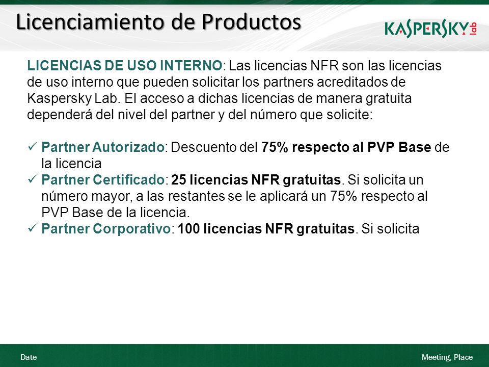 Date Meeting, Place Licenciamiento de Productos LICENCIAS DE USO INTERNO: Las licencias NFR son las licencias de uso interno que pueden solicitar los