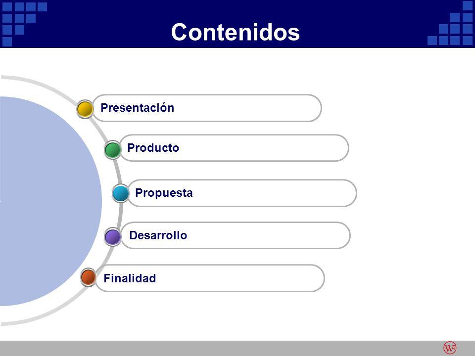Contenidos Finalidad Desarrollo Propuesta Producto Presentación