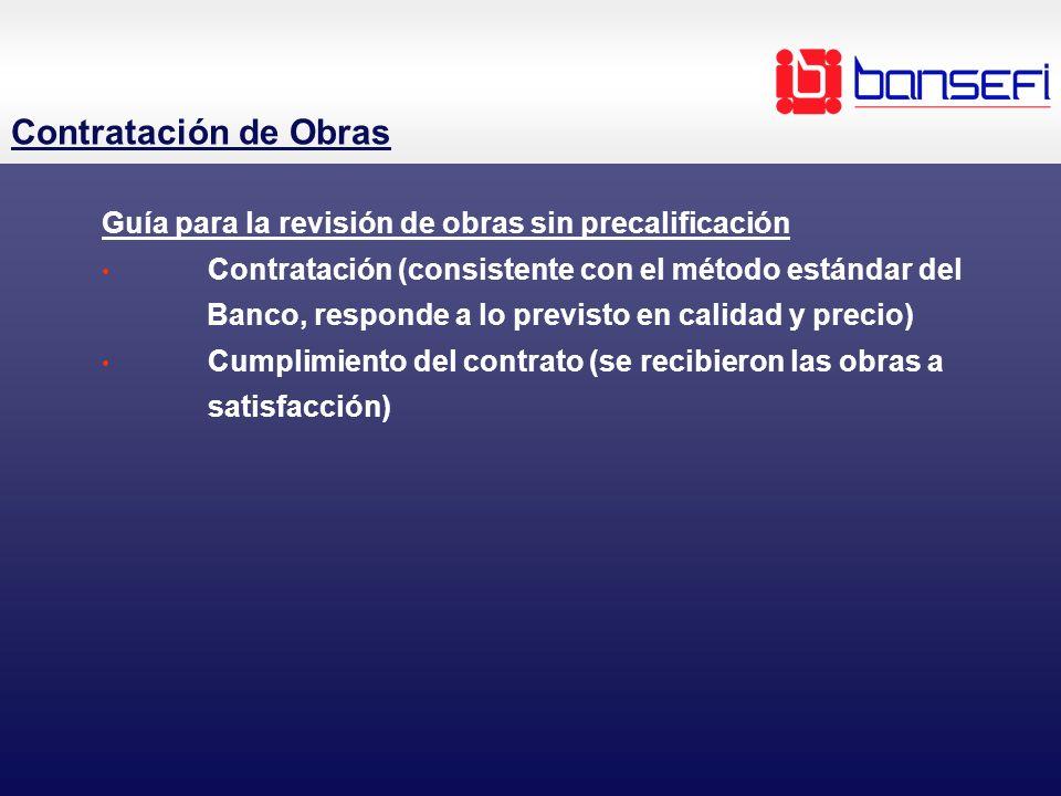 Contratación de Obras Guía para la revisión de obras sin precalificación Contratación (consistente con el método estándar del Banco, responde a lo pre