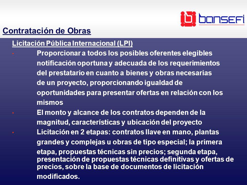 Contratación de Obras Licitación Pública Internacional (LPI) Proporcionar a todos los posibles oferentes elegibles notificación oportuna y adecuada de