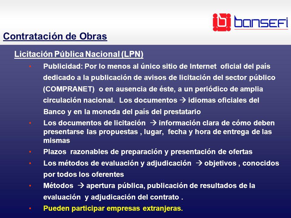 Contratación de Obras Licitación Pública Nacional (LPN) Publicidad: Por lo menos al único sitio de Internet oficial del país dedicado a la publicación