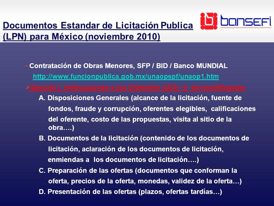 Documentos Estandar de Licitación Publica (LPN) para México (noviembre 2010) Contratación de Obras Menores, SFP / BID / Banco MUNDIAL http://www.funci