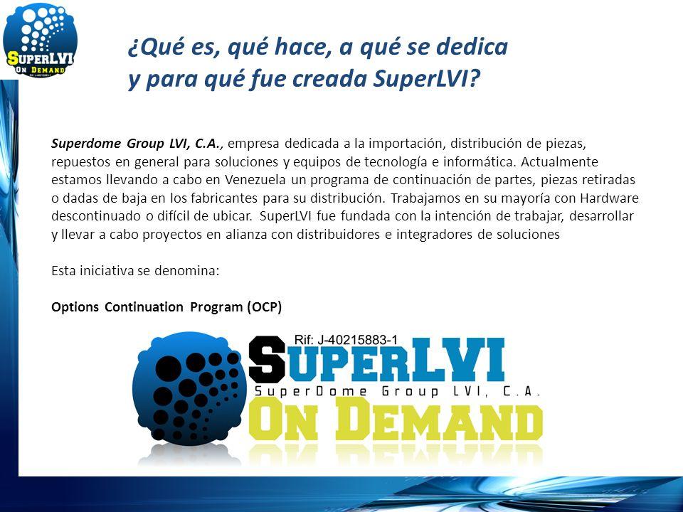 Superdome Group LVI, C.A., empresa dedicada a la importación, distribución de piezas, repuestos en general para soluciones y equipos de tecnología e i