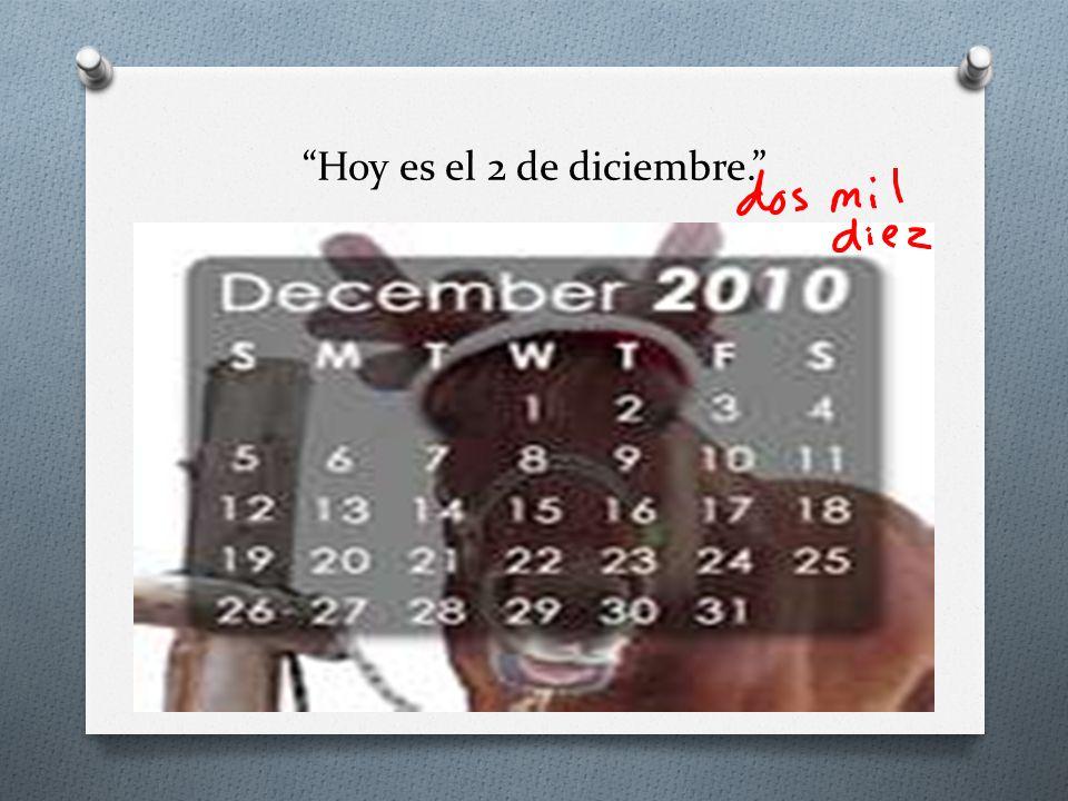 Hoy es el 2 de diciembre.