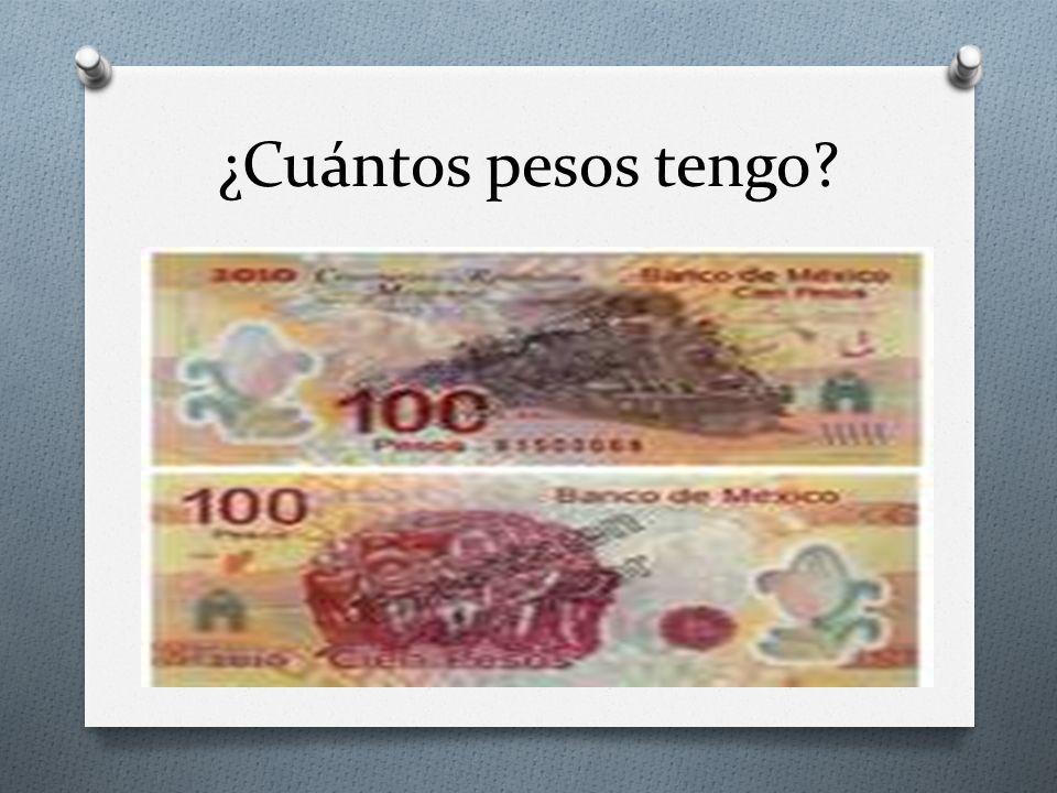 ¿Cuántos pesos tengo?