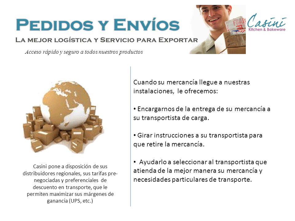 Acceso rápido y seguro a todos nuestros productos Cuando su mercancía llegue a nuestras instalaciones, le ofrecemos: Encargarnos de la entrega de su m