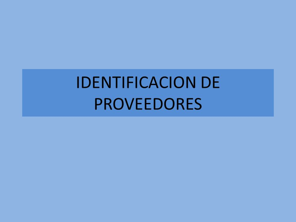 IDENTIFICACION DE PROVEEDORES