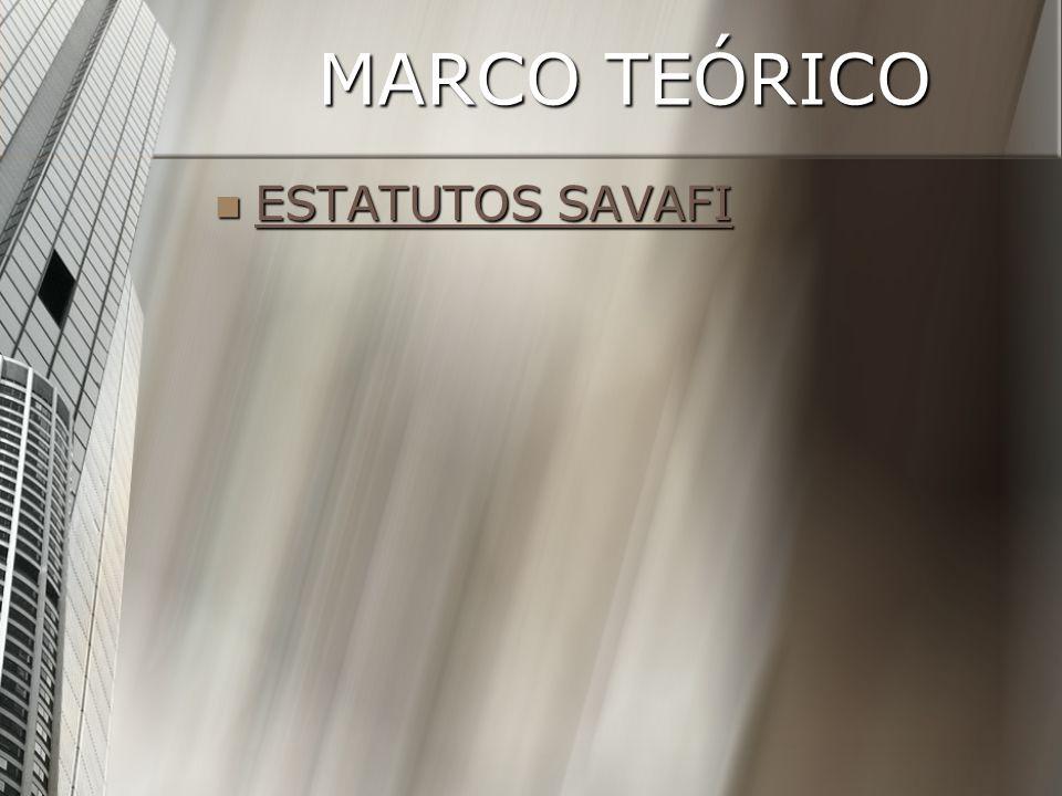 MARCO TEÓRICO ESTATUTOS SAVAFI ESTATUTOS SAVAFI ESTATUTOS SAVAFI ESTATUTOS SAVAFI