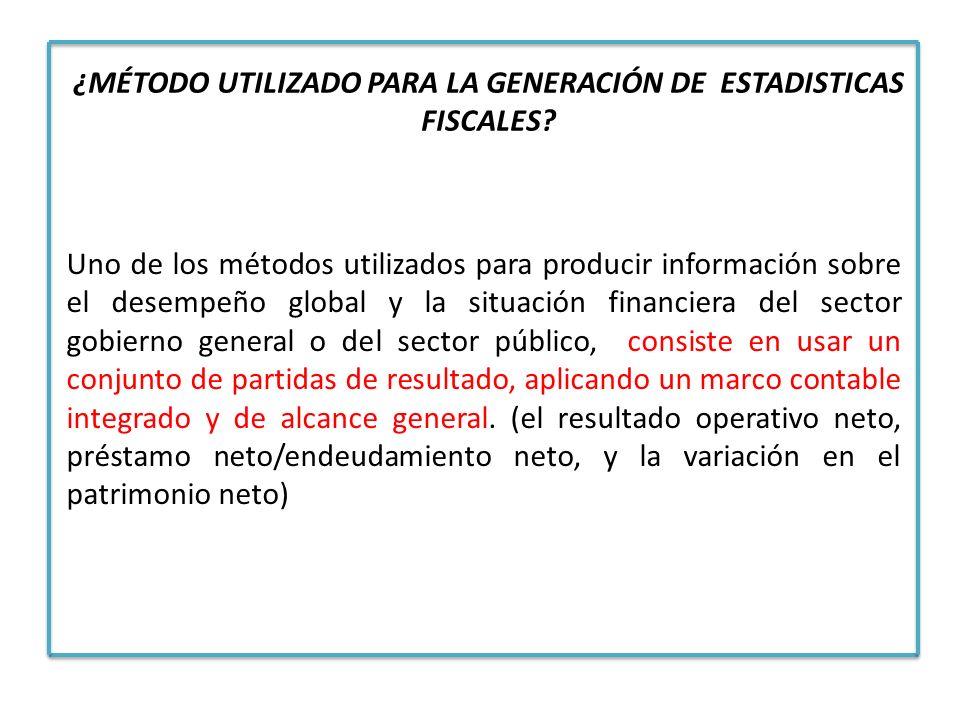 Uno de los métodos utilizados para producir información sobre el desempeño global y la situación financiera del sector gobierno general o del sector p