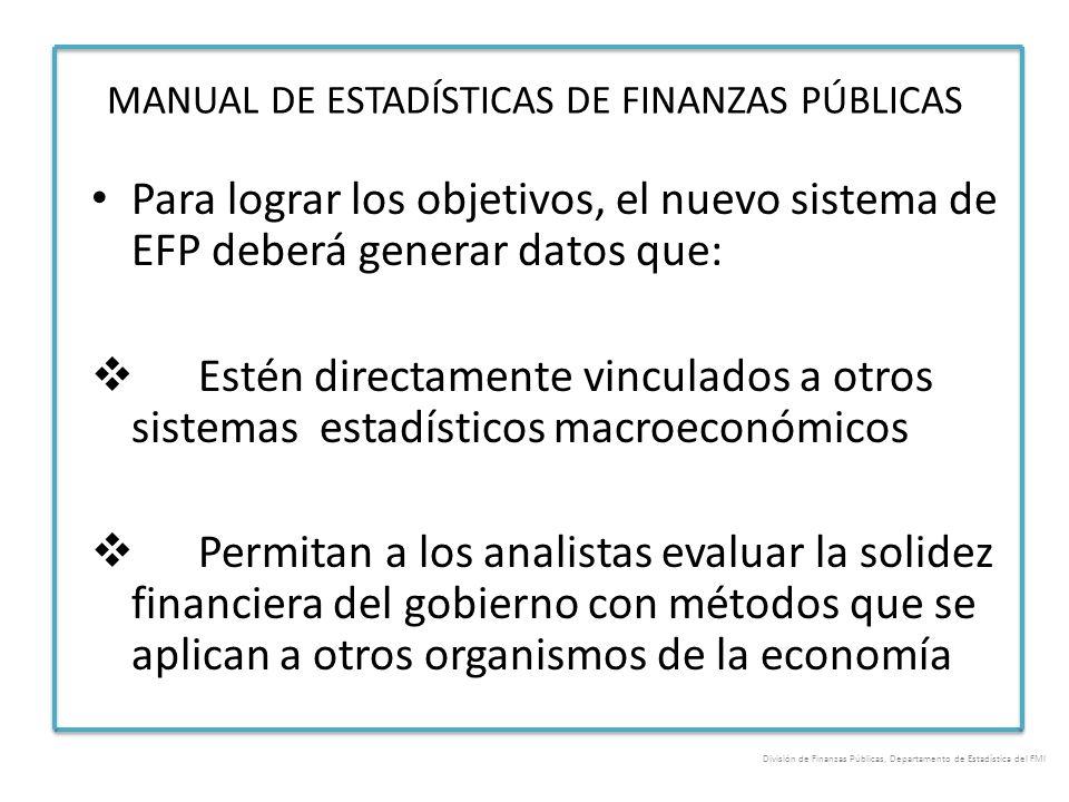 Para lograr los objetivos, el nuevo sistema de EFP deberá generar datos que: Estén directamente vinculados a otros sistemas estadísticos macroeconómic