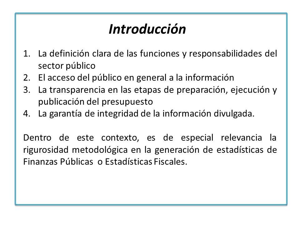 1.La definición clara de las funciones y responsabilidades del sector público 2.El acceso del público en general a la información 3.La transparencia e