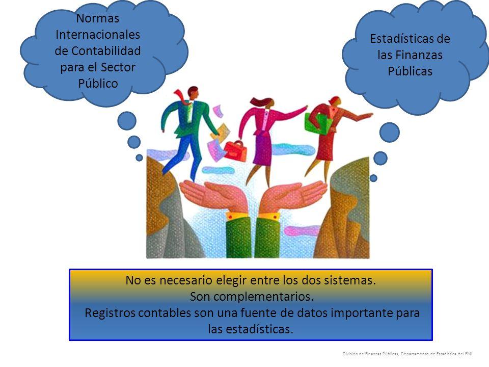 Normas Internacionales de Contabilidad para el Sector Público Estadísticas de las Finanzas Públicas No es necesario elegir entre los dos sistemas. Son