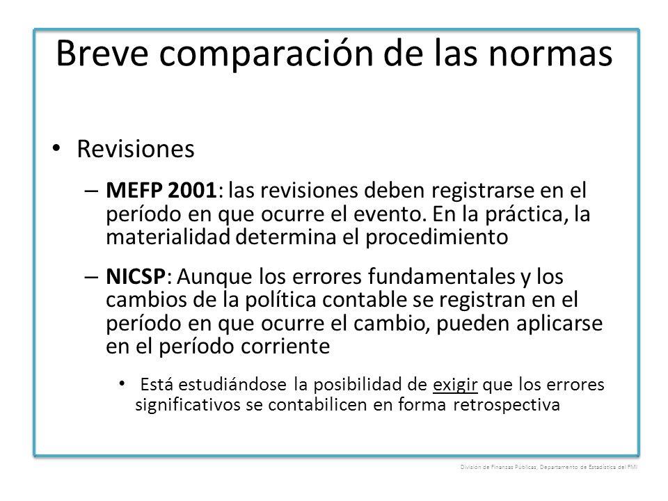 Breve comparación de las normas Revisiones – MEFP 2001: las revisiones deben registrarse en el período en que ocurre el evento. En la práctica, la mat