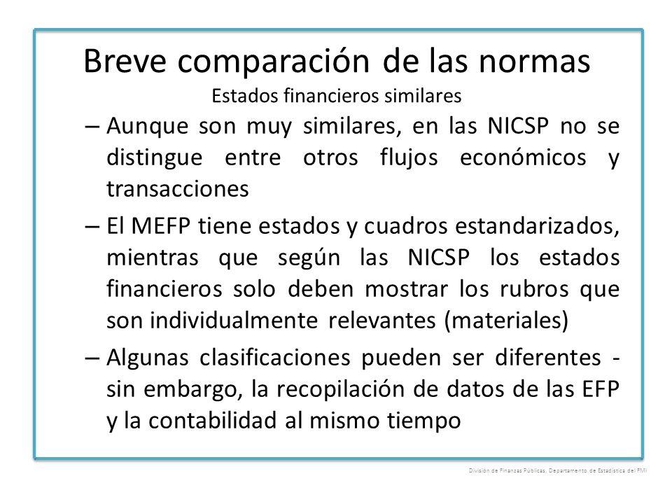 Breve comparación de las normas Estados financieros similares – Aunque son muy similares, en las NICSP no se distingue entre otros flujos económicos y