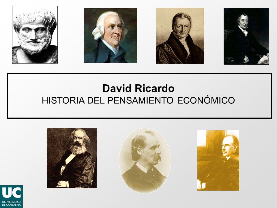 David Ricardo HISTORIA DEL PENSAMIENTO ECONÓMICO