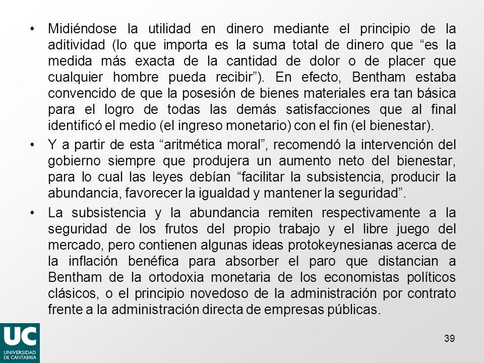 Midiéndose la utilidad en dinero mediante el principio de la aditividad (lo que importa es la suma total de dinero que es la medida más exacta de la c