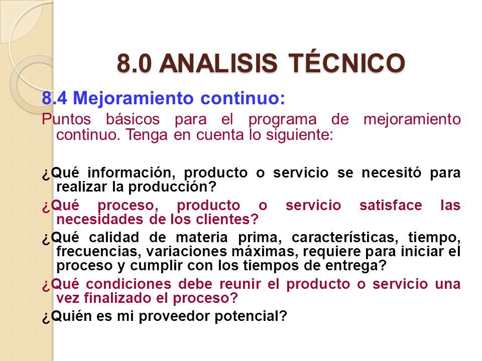 8.0 ANALISIS TÉCNICO 8.4 Mejoramiento continuo: Puntos básicos para el programa de mejoramiento continuo. Tenga en cuenta lo siguiente: ¿Qué informaci
