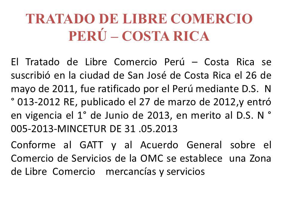 El Tratado de Libre Comercio Perú – Costa Rica se suscribió en la ciudad de San José de Costa Rica el 26 de mayo de 2011, fue ratificado por el Perú m