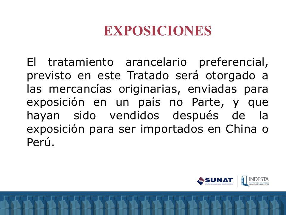 El tratamiento arancelario preferencial, previsto en este Tratado será otorgado a las mercancías originarias, enviadas para exposición en un país no P