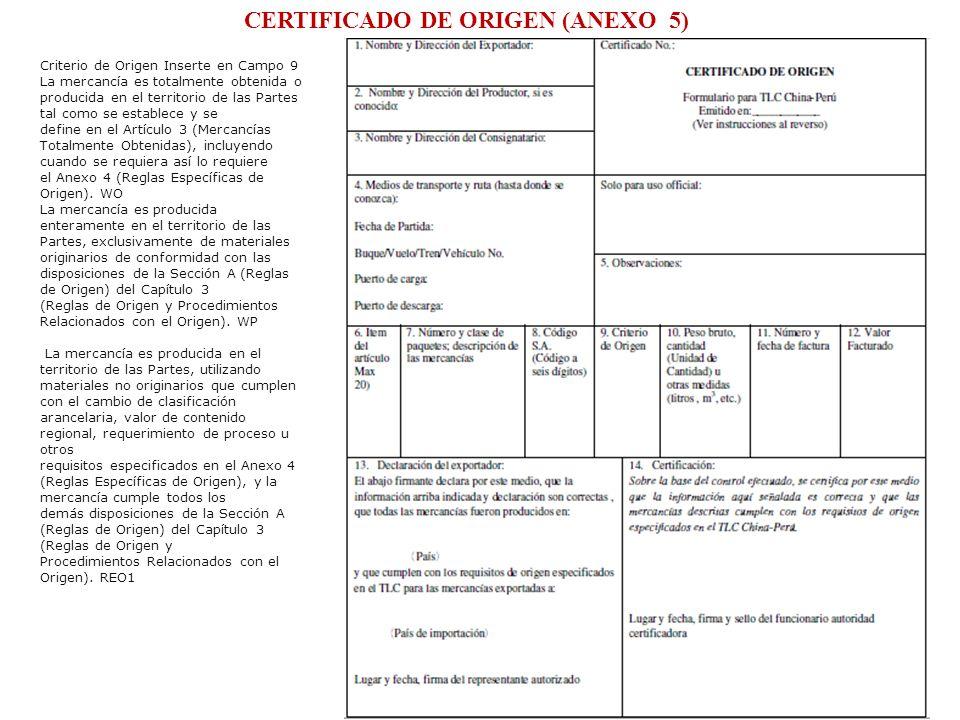 Eco. Nicasio Arriola Nuñez CERTIFICADO DE ORIGEN (ANEXO 5) Criterio de Origen Inserte en Campo 9 La mercancía es totalmente obtenida o producida en el