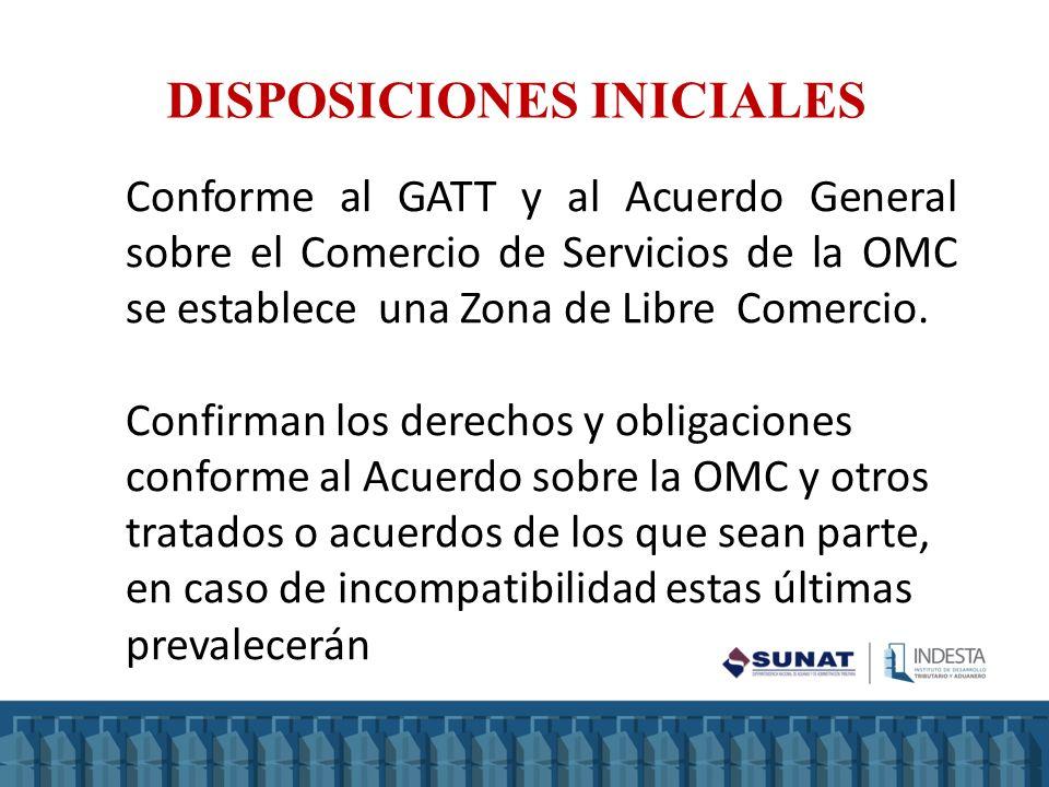 Conforme al GATT y al Acuerdo General sobre el Comercio de Servicios de la OMC se establece una Zona de Libre Comercio. Confirman los derechos y oblig