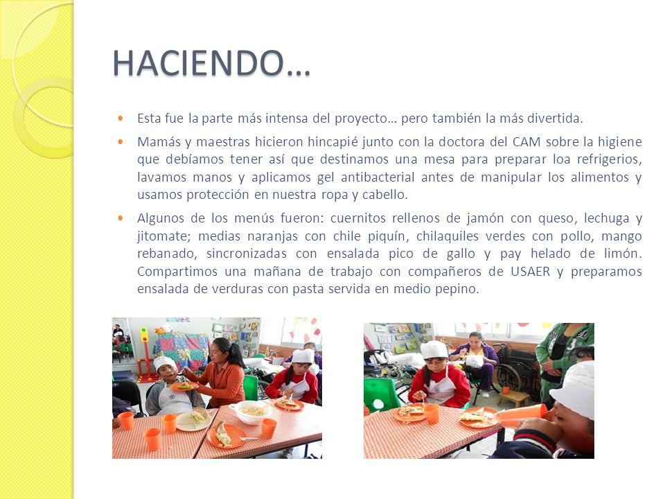 HACIENDO… Esta fue la parte más intensa del proyecto… pero también la más divertida. Mamás y maestras hicieron hincapié junto con la doctora del CAM s