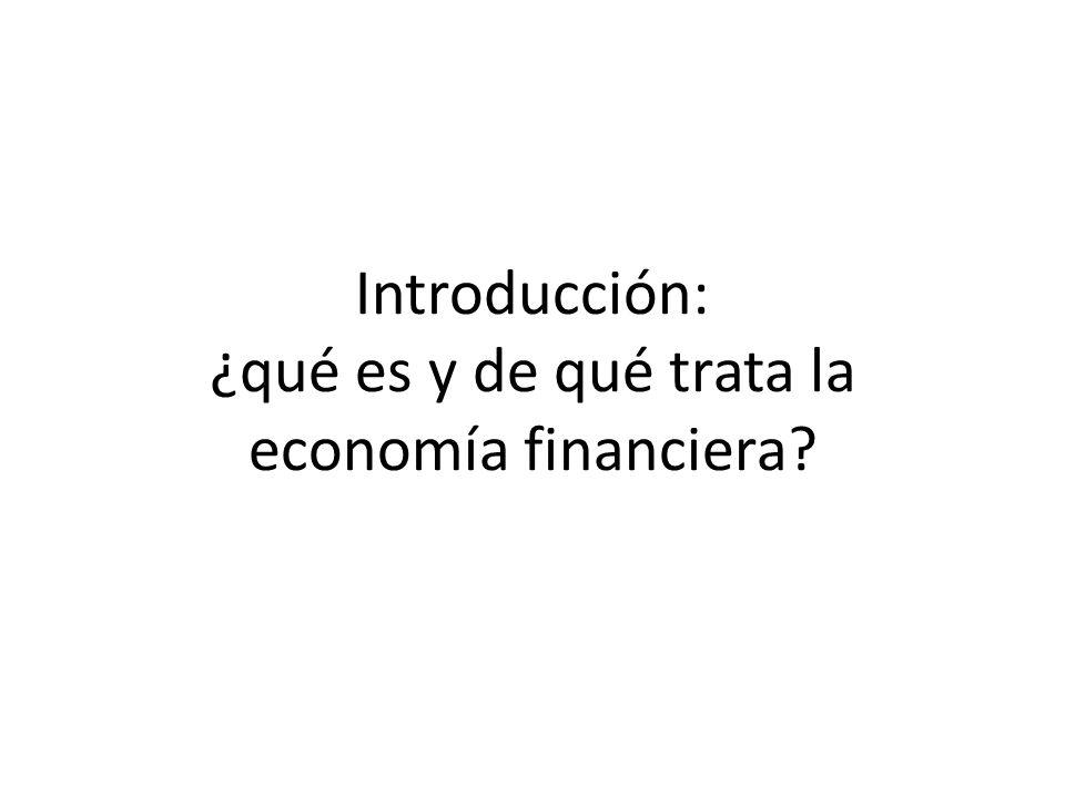Introducción: ¿qué es y de qué trata la economía financiera?
