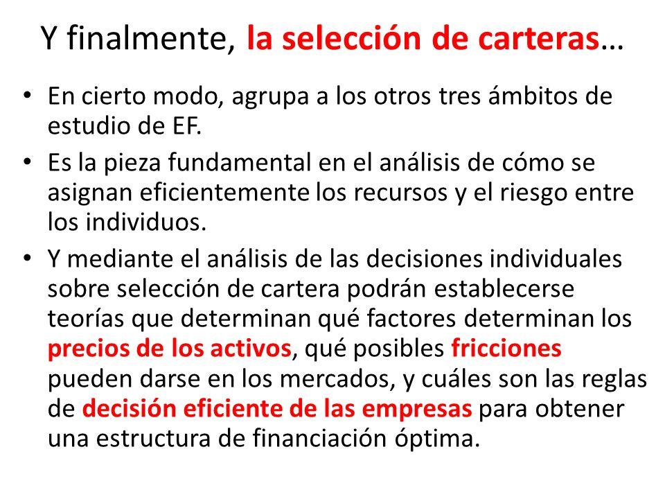 Y finalmente, la selección de carteras… En cierto modo, agrupa a los otros tres ámbitos de estudio de EF. Es la pieza fundamental en el análisis de có